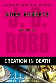 Creation in Death (In Death, Bk 25)
