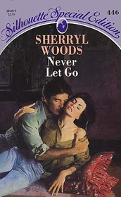 Never Let Go (Silhouette Special Edition, No. 446)