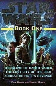 Star Wars, Book One: The Glove of Darth Vader; The Lost City of the Jedi; Zorba the Hutt's Revenge