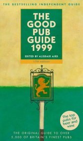 THE GOOD PUB GUIDE: THE ORIGINAL BESTSELLING GUIDE TO OVER 5000 OF BRITAIN'S FINEST PUBS (GOOD GUIDES S.)