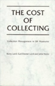 Cost of Collecting: Collection Management in Uk Museums