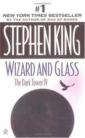 Wizard and Glass (Dark Tower, Bk 4)