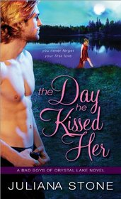 The Day He Kissed Her (Bad Boys of Crystal Lake, Bk 3)