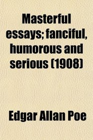 Masterful essays; fanciful, humorous and serious (1908)