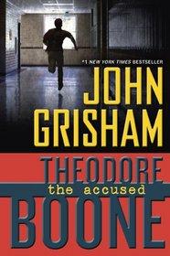 Theodore Boone: The Accused (Theodore Boone, Bk 3)