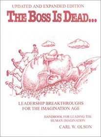 The Boss is Dead...: Leadership Breakthroughs for the Imagination Age