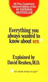 Everything you always wanted ot know about sex* *but were afraid to ask