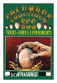 Columbus' egg : tricks, games experiments / [compiled by] Edi Lanners ; translated by Arnold Pomerans