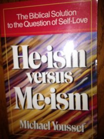 He-ism versus me-ism: The biblical solution to the problem of selfism