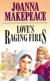 Love's Raging Fires (Large Print)