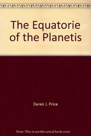 The Equatorie of the Planetis