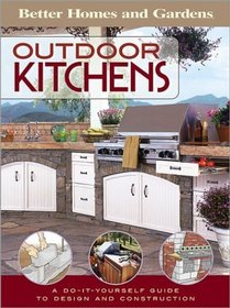 Outdoor Kitchens : A Do-It-Yourself Guide to Design and Construction
