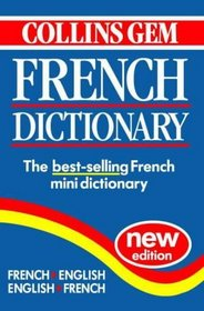 Collins Gem French Dictionary: French-English, English-French (Collins Gem)