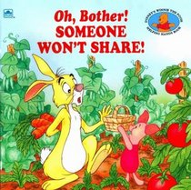 Oh, Bother! Someone Won't Share!