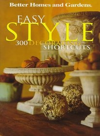Easy Style: 300 Decorating Shortcuts