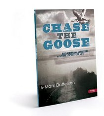 Chase the Goose: Reclaiming the Adventure of Living a Spirit-Led Life