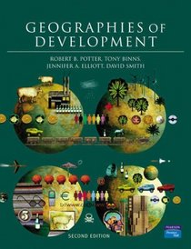Introduction to Physical Geography and the Environment: WITH An Introduction to Human Geography, Issues for the 21st Century AND Geographies of Development