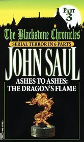 Ashes to Ashes:  The Dragon's Flame (Blackstone Chronicles, Part 3)