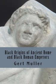 Black Origins of Ancient Rome and Black Roman Emperors