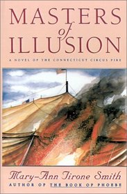Masters of Illusion : A Novel of the Connecticut Circus Fire