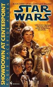 Showdown at Centerpoint (Corellian Trilogy, Bk 3) (Star Wars)