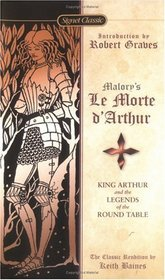 Malory's Le Morte D' Arthur: King Arthur and the Legends of the Round Table (Signet Classics)