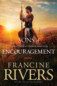 Sons of Encouragement: Five Stories of Faithful Men Who Changed Eternity (Sons of Encouragement, Bks 1-5)