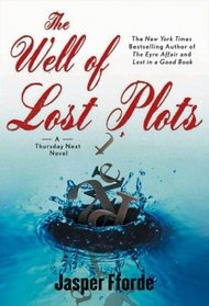 The Well of Lost Plots (Thursday Next, Bk 3) (Unabridged Audio Cassette)