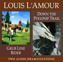 Grub Line Rider/ Down Pogonip Trail (Louis L'Amour)