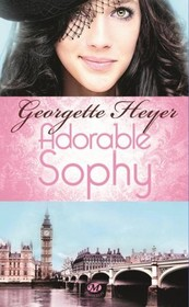 Adorable Sophy (The Grand Sophy) (French Edition)