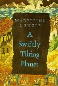 A Swiftly Tilting Planet (Time, Bk 3)