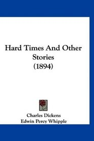 Hard Times And Other Stories (1894)