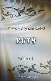 Ruth: A Novel. Volume 2