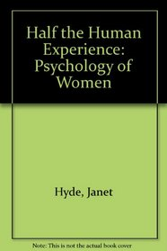 Half the Human Experience: The Psychology of Women