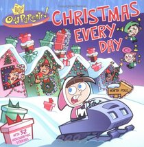 Christmas Every Day (Fairly Oddparents)