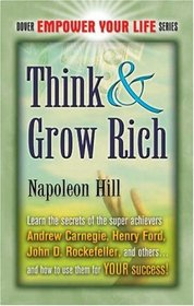 Think & Grow Rich (Dover Empower Your Life Series)