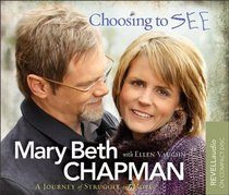 Choosing to SEE: A Journey of Struggle and Hope (Audio CD) (Abridged)