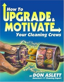 How to Upgrade and Motivate Your Cleaning Crews
