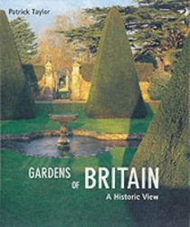 Gardens of Britian: A Historic View