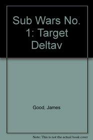 Sub Wars No. 1: Target Deltav