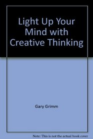 Light Up Your Mind with Creative Thinking