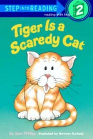 Tiger Is a Scaredy Cat (Step into Reading, Step 2)