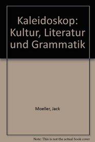 Kaleidoskop : Kultur Literatur Und Grammatik