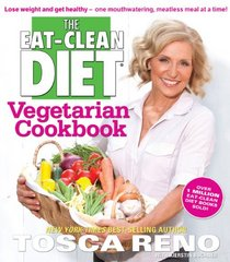 The Eat-Clean Diet Vegetarian Cookbook: Lose Weight and Get Healthy - One Mouthwatering, Meal a a Time!