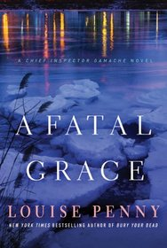 A Fatal Grace (Chief Inspector Gamache, Bk 2)