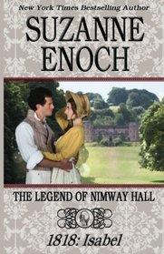 The Legend of Nimway Hall: 1818 - Isabel (Volume 3)