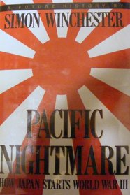 Pacific Nightmare: How Japan Starts World War III : A Future History