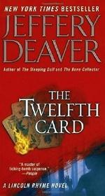 The Twelfth Card (Lincoln Rhyme, Bk 6)