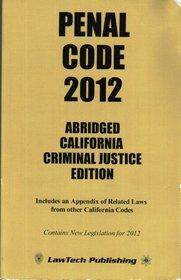 Penal Code 2012 - Abridged CA Ed.