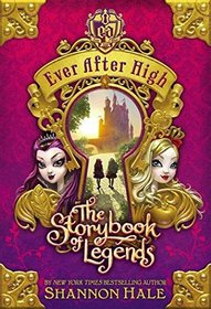 The Storybook of Legends (Ever After High Series, Book 1)